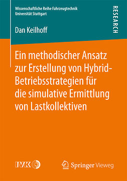 Keilhoff, Dan - Ein methodischer Ansatz zur Erstellung von Hybrid-Betriebsstrategien für die simulative Ermittlung von Lastkollektiven, ebook