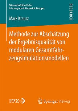 Krausz, Mark - Methode zur Abschätzung der Ergebnisqualität von modularen Gesamtfahrzeugsimulationsmodellen, ebook