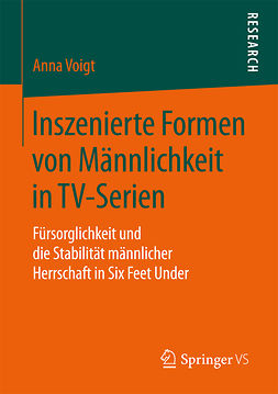 Voigt, Anna - Inszenierte Formen von Männlichkeit in TV-Serien, ebook