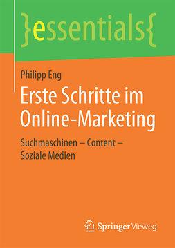 Eng, Philipp - Erste Schritte im Online-Marketing, e-kirja
