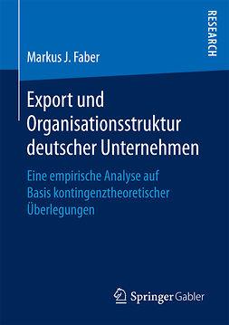 Faber, Markus J. - Export und Organisationsstruktur deutscher Unternehmen, ebook