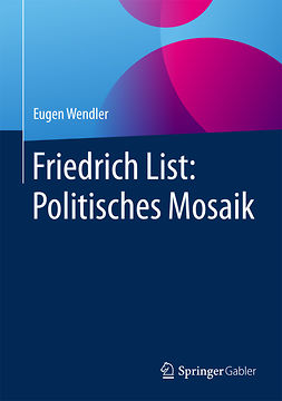Wendler, Eugen - Friedrich List: Politisches Mosaik, ebook