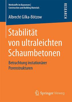 Gilka-Bötzow, Albrecht - Stabilität von ultraleichten Schaumbetonen, ebook