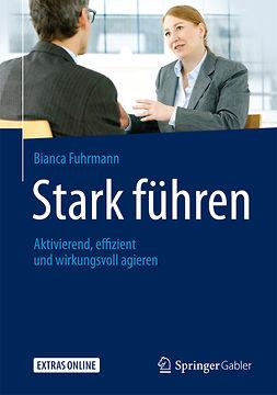 Fuhrmann, Bianca - Stark führen, e-bok