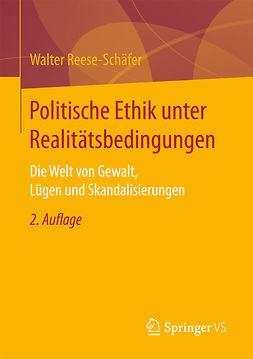 Reese-Schäfer, Walter - Politische Ethik unter Realitätsbedingungen, ebook