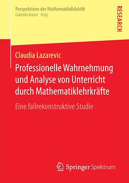 Lazarevic, Claudia - Professionelle Wahrnehmung und Analyse von Unterricht durch Mathematiklehrkräfte, ebook