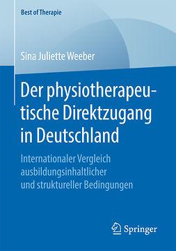 Weeber, Sina Juliette - Der physiotherapeutische Direktzugang in Deutschland, ebook