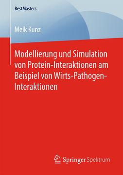 Kunz, Meik - Modellierung und Simulation von Protein-Interaktionen am Beispiel von Wirts-Pathogen-Interaktionen, ebook