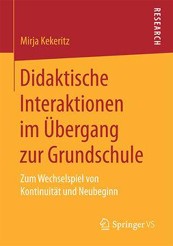Kekeritz, Mirja - Didaktische Interaktionen im Übergang zur Grundschule, ebook