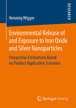 Wigger, Henning - Environmental Release of and Exposure to Iron Oxide and Silver Nanoparticles, ebook