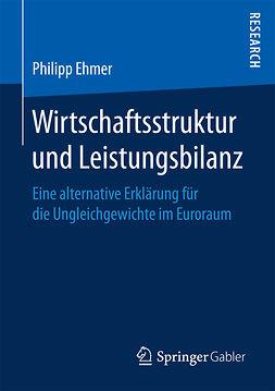 Ehmer, Philipp - Wirtschaftsstruktur und Leistungsbilanz, ebook