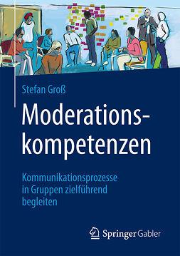Groß, Stefan - Moderationskompetenzen, ebook