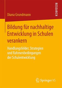 Grundmann, Diana - Bildung für nachhaltige Entwicklung in Schulen verankern, ebook