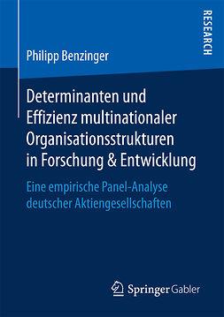 Benzinger, Philipp - Determinanten und Effizienz multinationaler Organisationsstrukturen in Forschung & Entwicklung, ebook