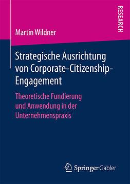 Wildner, Martin - Strategische Ausrichtung von Corporate-Citizenship-Engagement, e-kirja