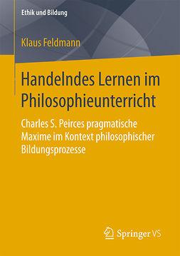 Feldmann, Klaus - Handelndes Lernen im Philosophieunterricht, ebook
