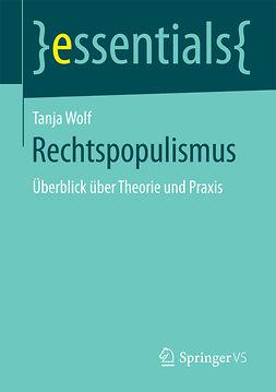 Wolf, Tanja - Rechtspopulismus, ebook