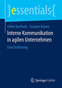 Buchholz, Ulrike - Interne Kommunikation in agilen Unternehmen, e-bok