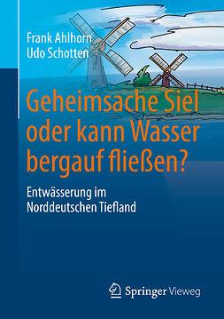 Ahlhorn, Frank - Geheimsache Siel oder kann Wasser bergauf fließen?, ebook