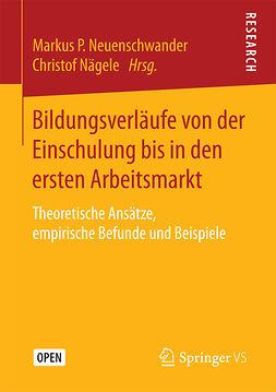 , Markus P. Neuenschwander - Bildungsverläufe von der Einschulung bis in den ersten Arbeitsmarkt, ebook