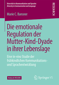 Bansner, Marie C. - Die emotionale Regulation der Mutter-Kind-Dyade in ihrer Lebenslage, ebook