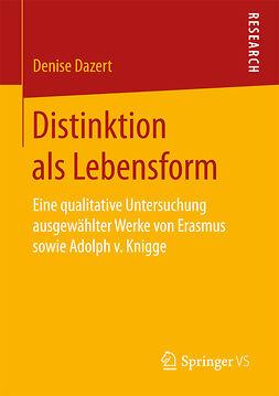 Dazert, Denise - Distinktion als Lebensform, ebook