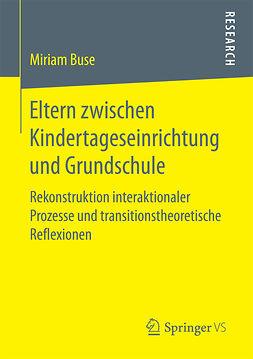 Buse, Miriam - Eltern zwischen Kindertageseinrichtung und Grundschule, ebook