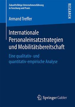 Treffer, Armand - Internationale Personaleinsatzstrategien und Mobilitätsbereitschaft, ebook