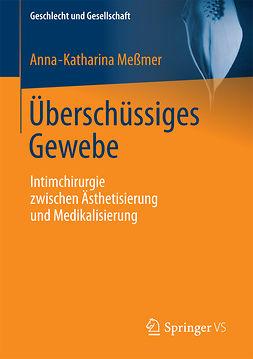 Meßmer, Anna-Katharina - Überschüssiges Gewebe, ebook