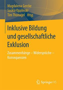 Gercke, Magdalena - Inklusive Bildung und gesellschaftliche Exklusion, ebook