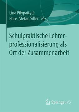 Pilypaitytė, Lina - Schulpraktische Lehrerprofessionalisierung als Ort der Zusammenarbeit, ebook