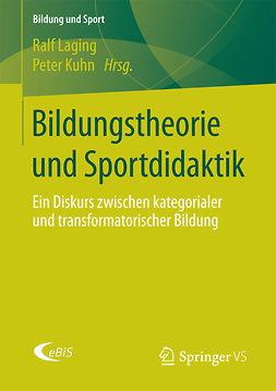 Kuhn, Peter - Bildungstheorie und Sportdidaktik, e-bok