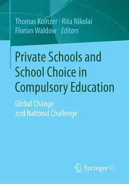 Koinzer, Thomas - Private Schools and School Choice in Compulsory Education, ebook