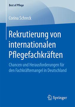 Schreck, Corina - Rekrutierung von internationalen Pflegefachkräften, ebook