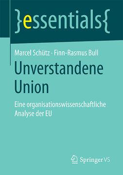 Bull, Finn-Rasmus - Unverstandene Union, ebook
