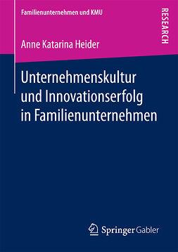 Heider, Anne Katarina - Unternehmenskultur und Innovationserfolg in Familienunternehmen, ebook