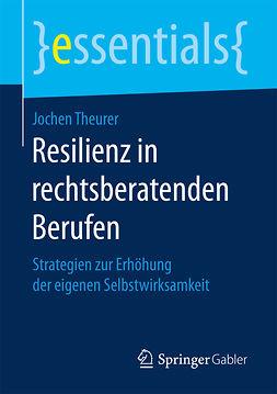 Theurer, Jochen - Resilienz in rechtsberatenden Berufen, ebook