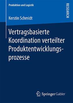 Schmidt, Kerstin - Vertragsbasierte Koordination verteilter Produktentwicklungsprozesse, e-bok