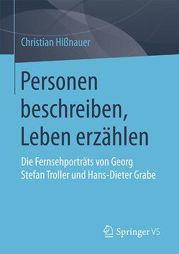 Hißnauer, Christian - Personen beschreiben, Leben erzählen, ebook