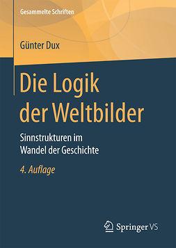 Dux, Günter - Die Logik der Weltbilder, ebook