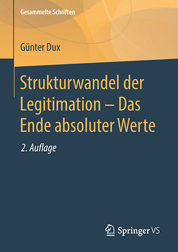 Dux, Günter - Strukturwandel der Legitimation – Das Ende absoluter Werte, ebook