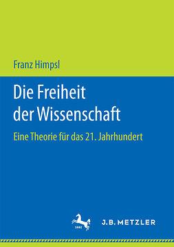 Himpsl, Franz - Die Freiheit der Wissenschaft, ebook