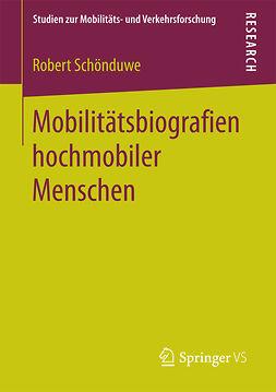 Schönduwe, Robert - Mobilitätsbiografien hochmobiler Menschen, ebook
