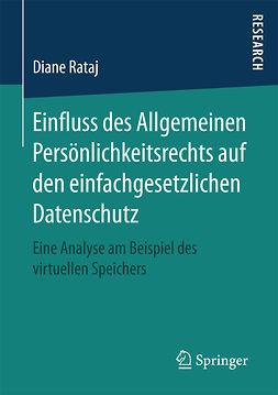 Rataj, Diane - Einfluss des Allgemeinen Persönlichkeitsrechts auf den einfachgesetzlichen Datenschutz, ebook