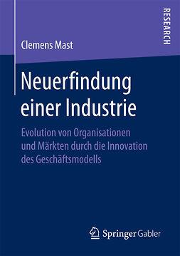 Mast, Clemens - Neuerfindung einer Industrie, ebook