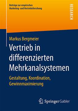 Bergmeier, Markus - Vertrieb in differenzierten Mehrkanalsystemen, ebook