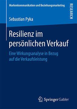 Pyka, Sebastian - Resilienz im persönlichen Verkauf, ebook