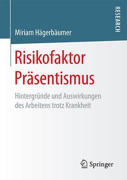 Hägerbäumer, Miriam - Risikofaktor Präsentismus, ebook
