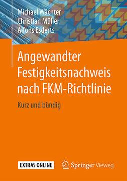 Esderts, Alfons - Angewandter Festigkeitsnachweis nach FKM-Richtlinie, ebook