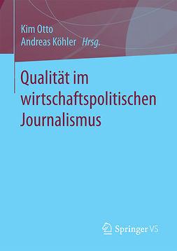 Köhler, Andreas - Qualität im wirtschaftspolitischen Journalismus, ebook